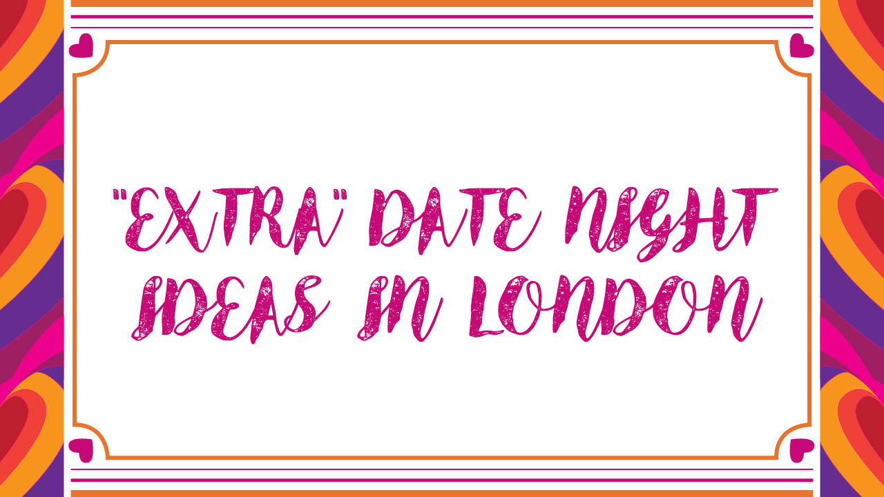 Header image for the article 'Extra'' date night ideas in London