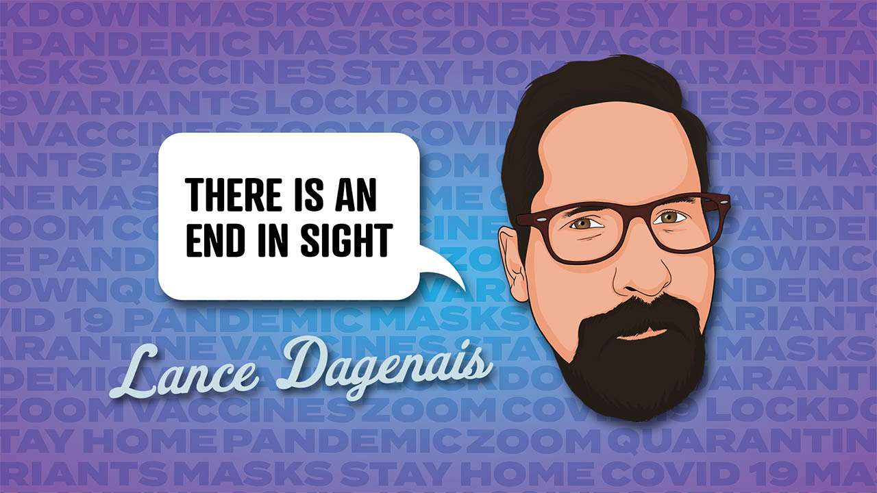 Header image for the article Lance Dagenais - There is an end in sight