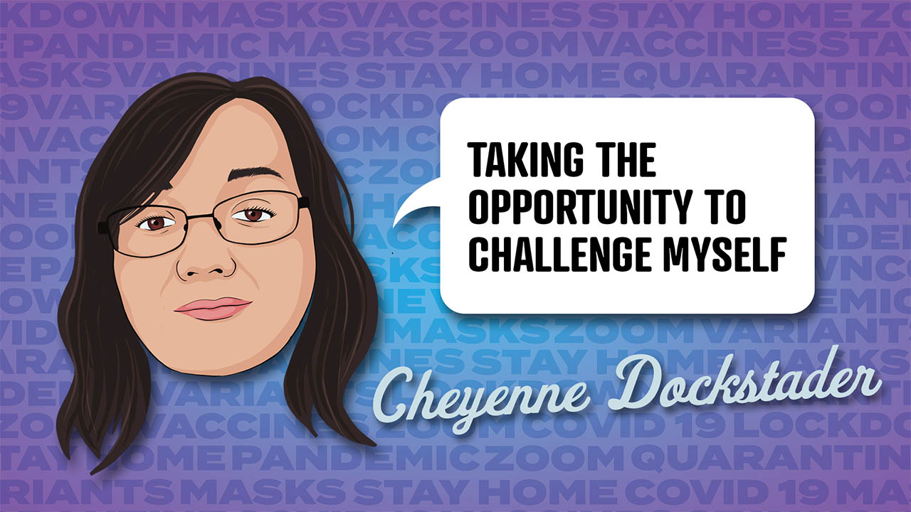 Header image for the article Cheyenne Dockstader - Taking the opportunity to challenge myself
