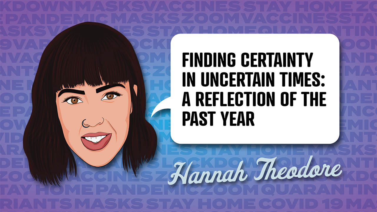 Header image for the article Hannah Theodore - Finding certainty in uncertain times: a reflection of the past year