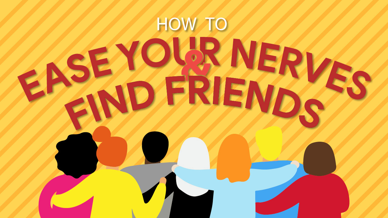 Header image for the article How to Ease Your Nerves and Find Friends