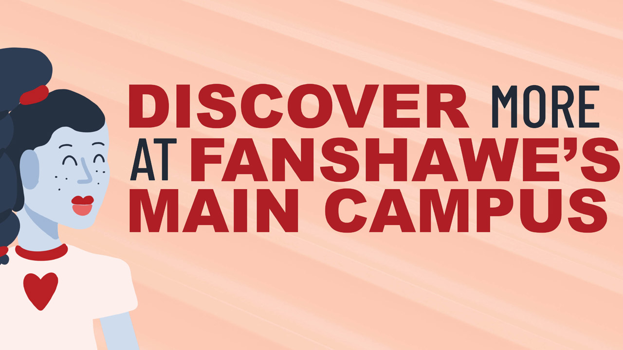 Header image for the article Discover more at Fanshawe's main campus
