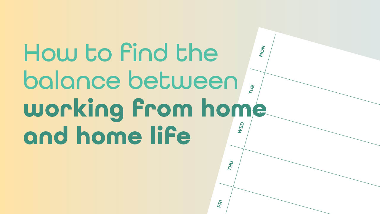 Header image for the article How to find the balance between working from home and home life