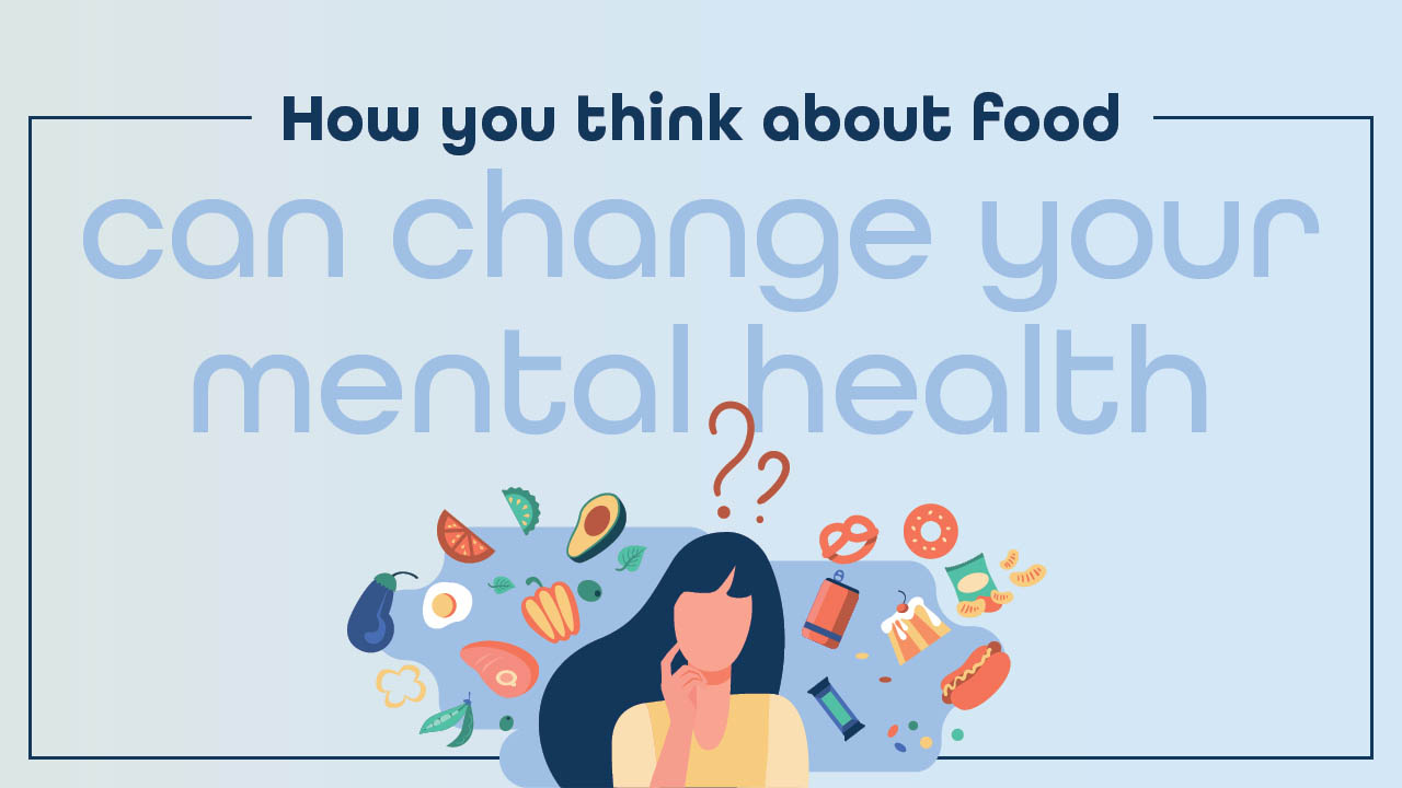 Header image for the article How you think about food can change your mental health