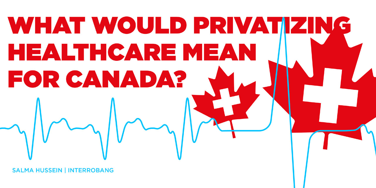 Header image for the article What would privatizing healthcare mean for Canada?