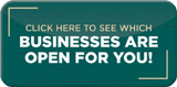 Click here to see which businesses are open for you